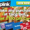 Plink: Make Any Purchase at Taco Bell, Earn a $10 Gift Card
