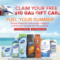 $10 Gas Card wyb $25 in Dial, Right Guard, Tone, or Dry Idea Products